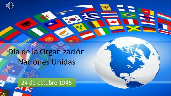 DÍA INTERNACIONAL DE LAS NACIONES UNIDAS