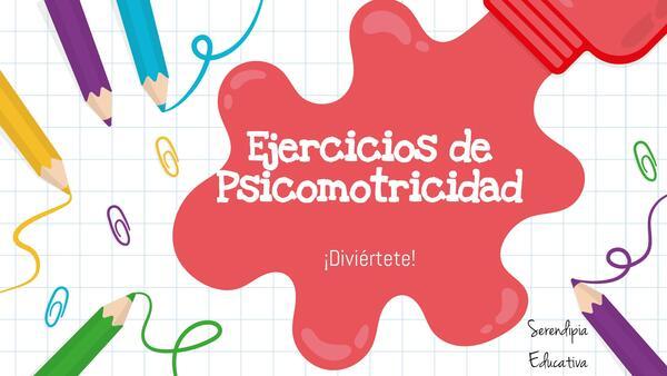 Ejercicios de Psicomotricidad- Preescolar