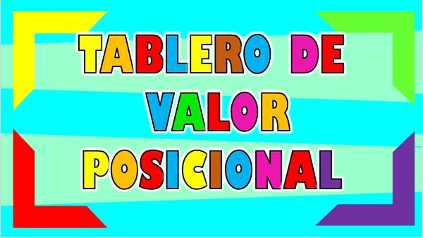 TABLERO DEL VALOR POSICIONAL