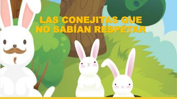Las conejitas que no sabían respetar
