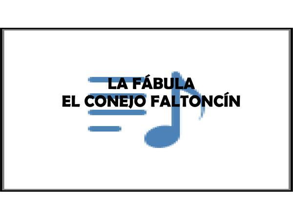 """LA FÁBULA """"EL CONEJO FALTONCÍN"""""""