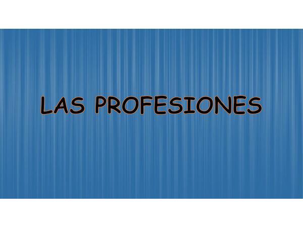 Las profesiones.