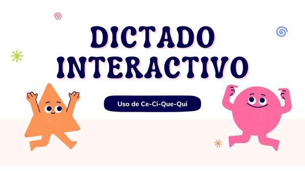 Dictado Interactivo N°3 sílabas ce-ci-que-qui